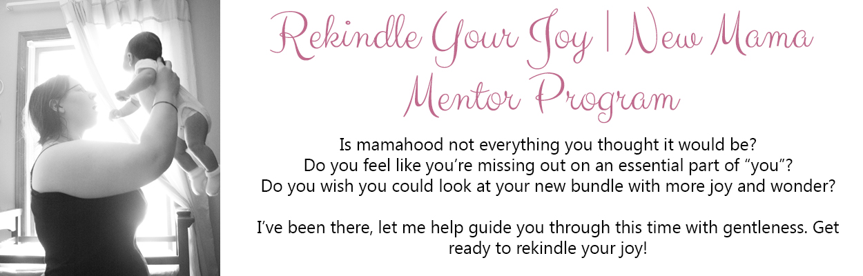Rekindle Your Joy New Mama Mentor Program with Kendra Kantor